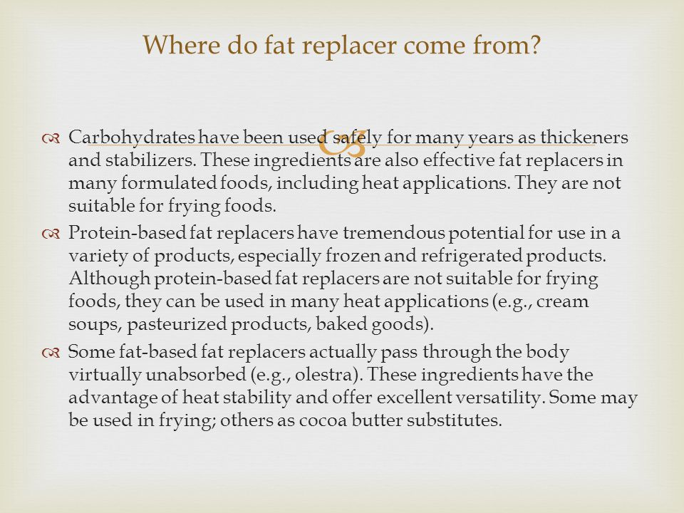 Where do fat replacer come from