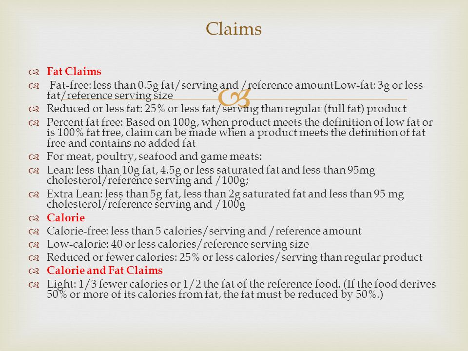 Claims Fat Claims. Fat-free: less than 0.5g fat/serving and /reference amountLow-fat: 3g or less fat/reference serving size.