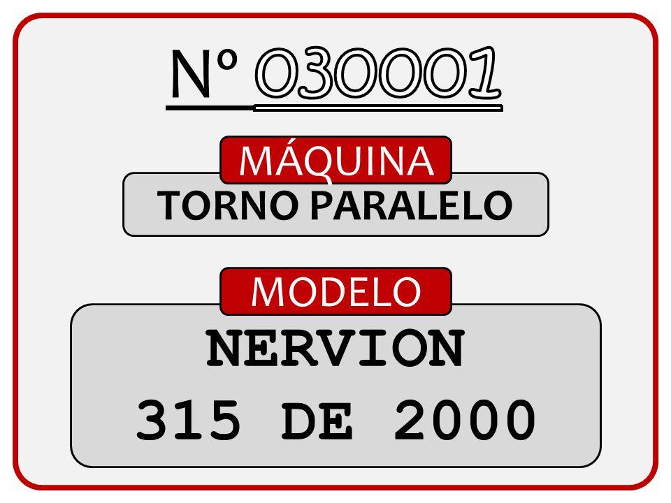 Nº 030001 MÁQUINA TORNO PARALELO MODELO NERVION 315 DE 2000