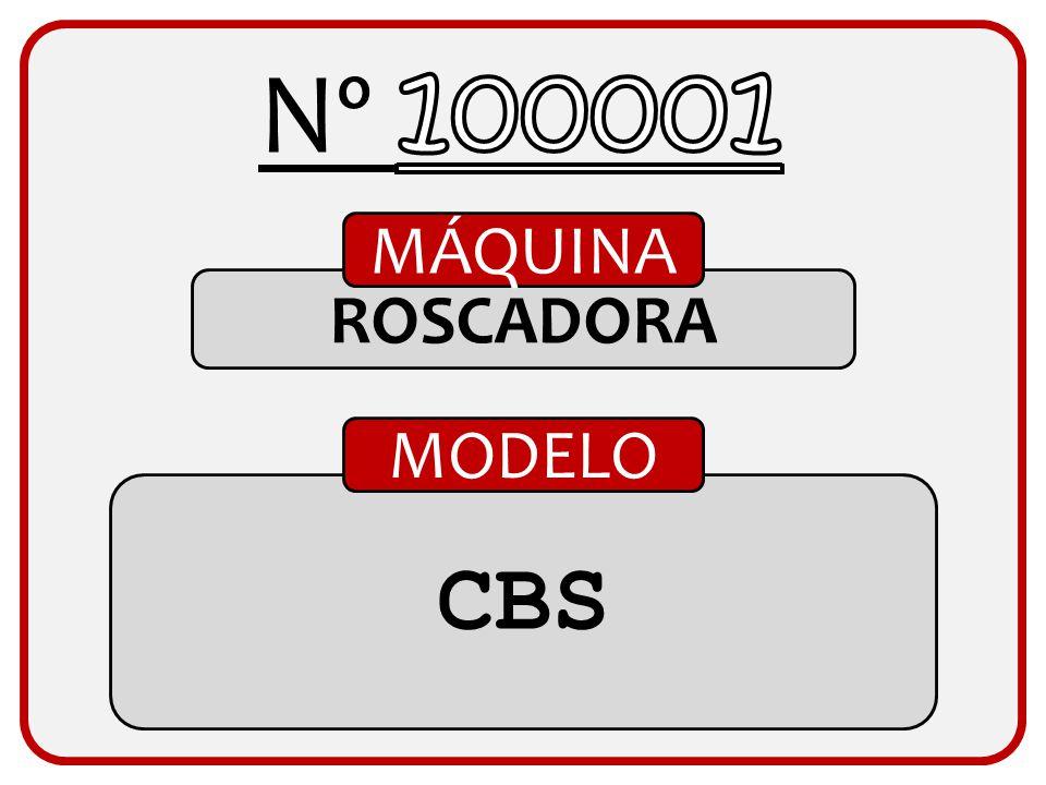Nº 100001 MÁQUINA ROSCADORA MODELO CBS