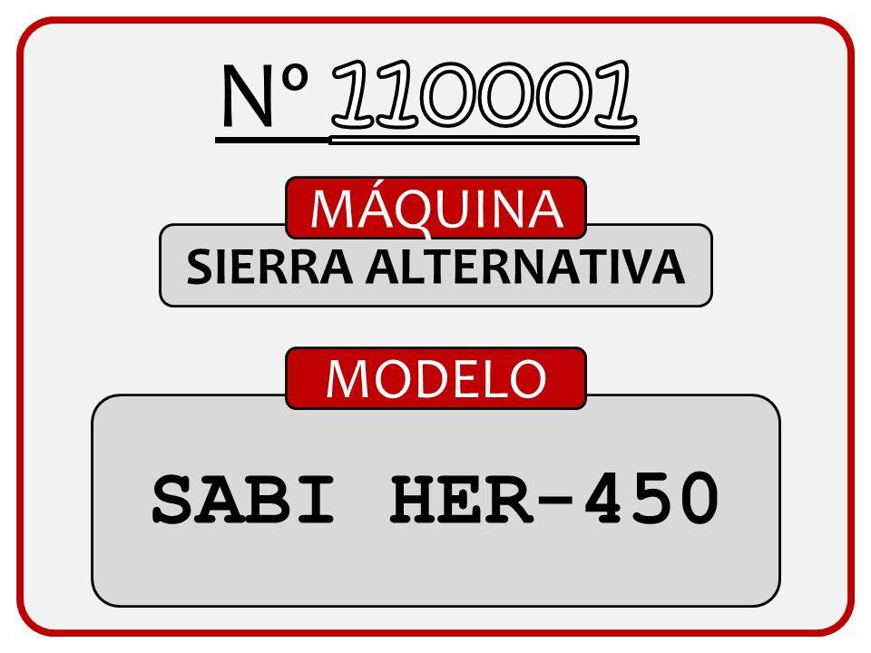 Nº 110001 MÁQUINA SIERRA ALTERNATIVA MODELO SABI HER-450