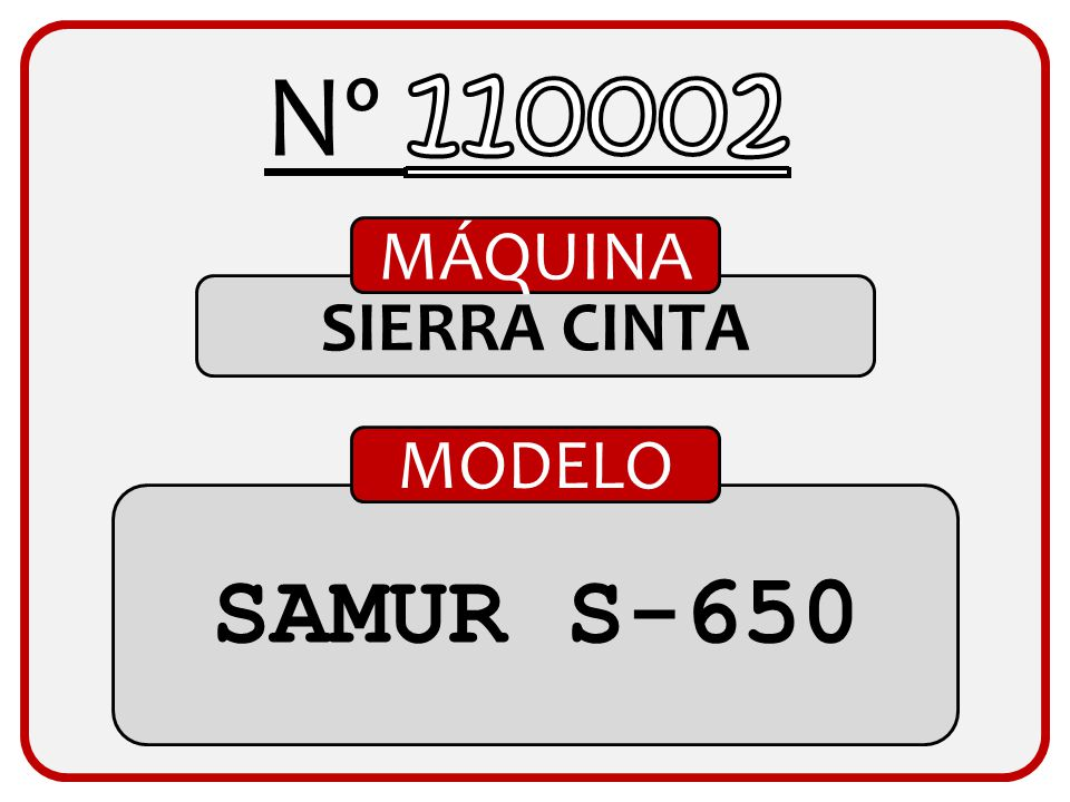 Nº 110002 MÁQUINA SIERRA CINTA MODELO SAMUR S-650
