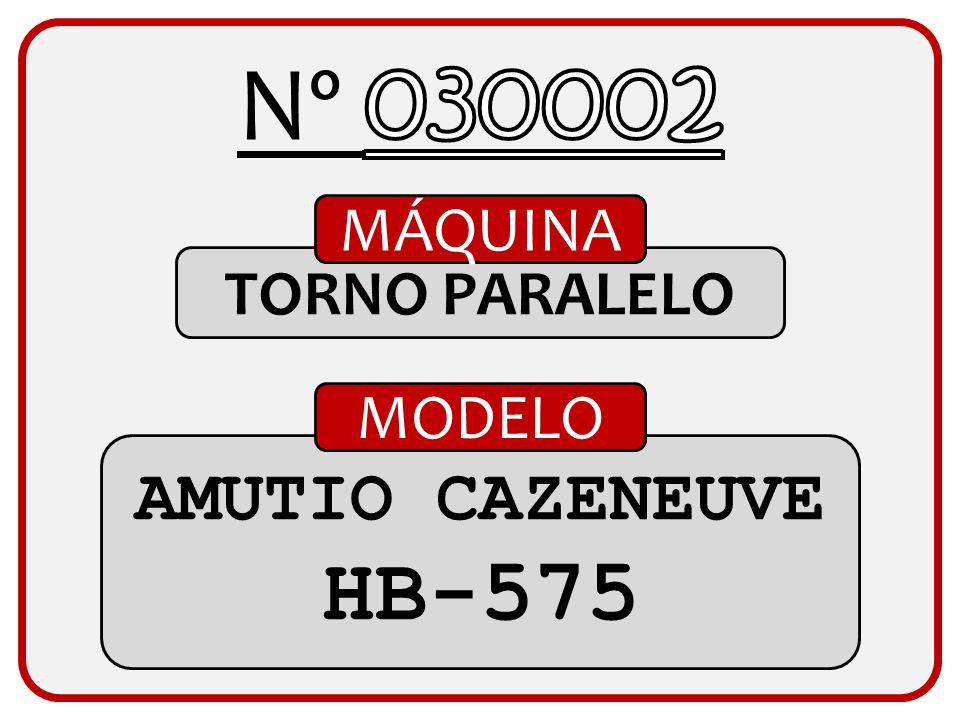 Nº 030002 MÁQUINA TORNO PARALELO MODELO AMUTIO CAZENEUVE HB-575