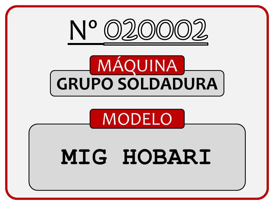 Nº 020002 MÁQUINA GRUPO SOLDADURA MODELO MIG HOBARI