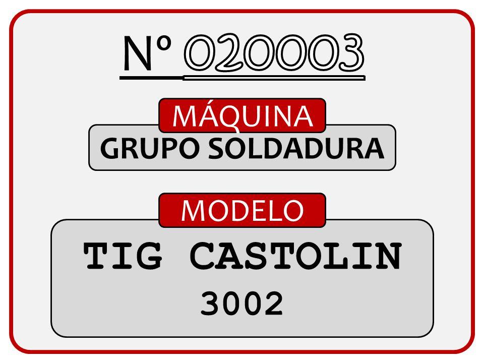 Nº 020003 MÁQUINA GRUPO SOLDADURA MODELO TIG CASTOLIN 3002