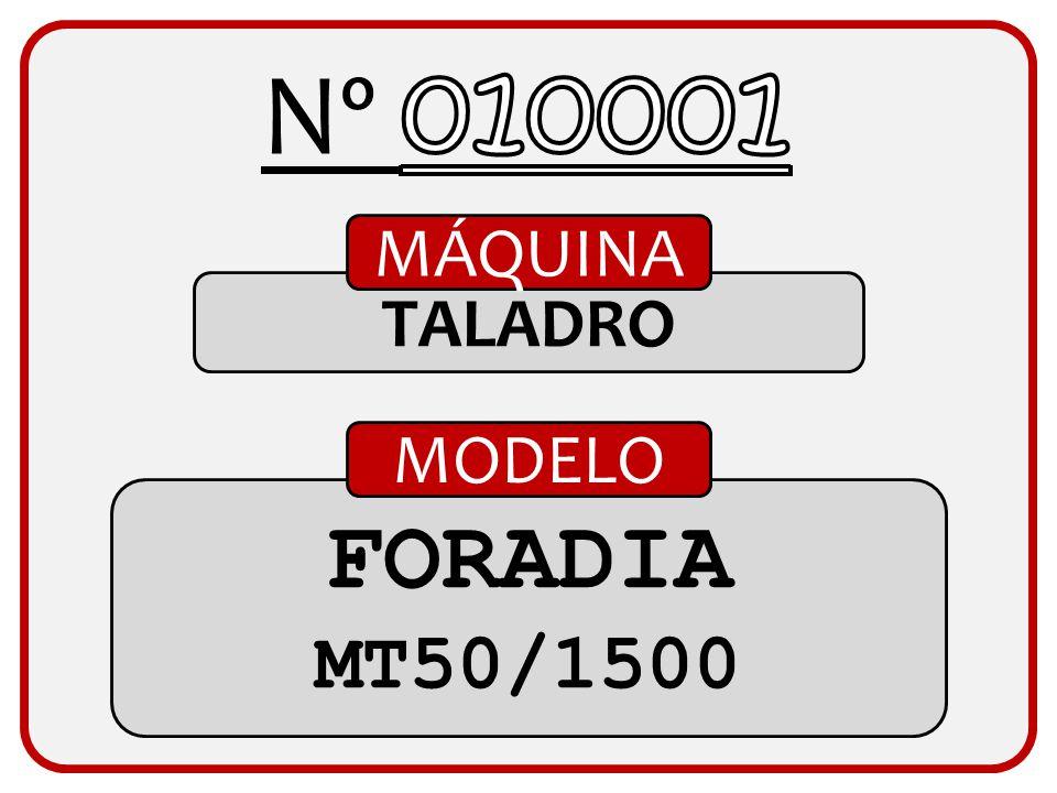 Nº 010001 MÁQUINA TALADRO MODELO FORADIA MT50/1500