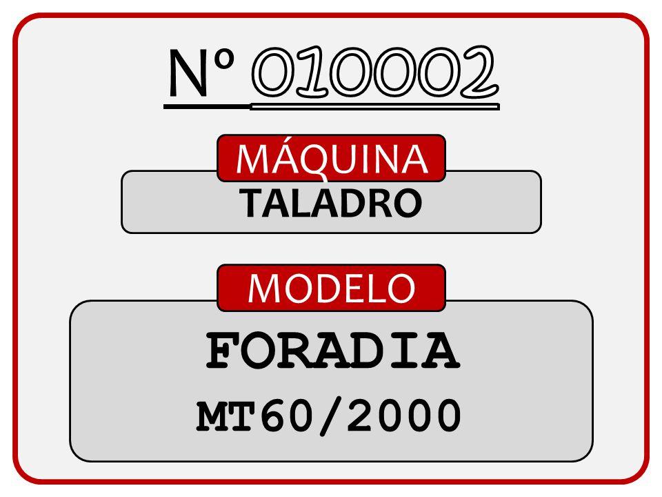 Nº 010002 MÁQUINA TALADRO MODELO FORADIA MT60/2000