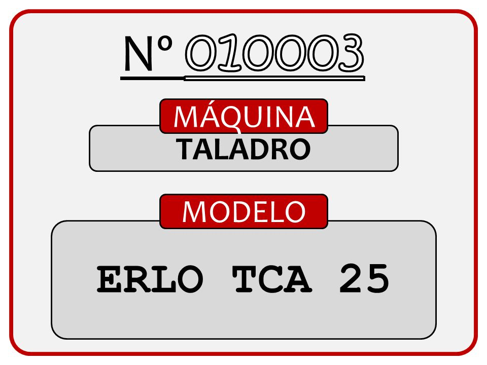 Nº 010003 MÁQUINA TALADRO MODELO ERLO TCA 25