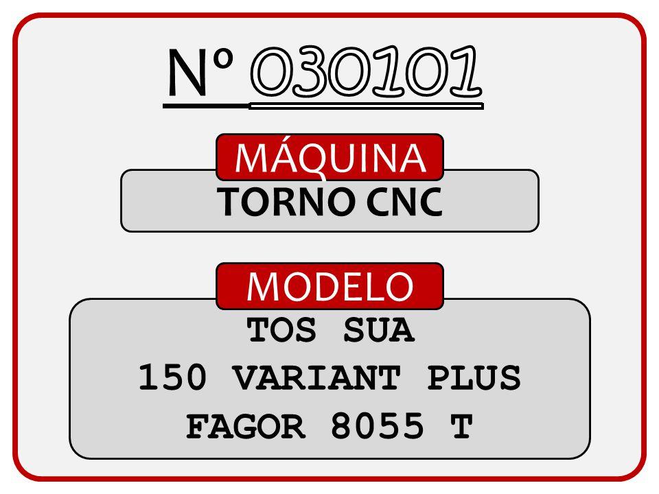 Nº 030101 MÁQUINA TORNO CNC MODELO TOS SUA 150 VARIANT PLUS