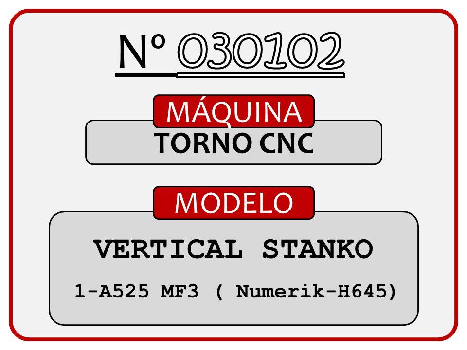 Nº 030102 MÁQUINA TORNO CNC MODELO VERTICAL STANKO