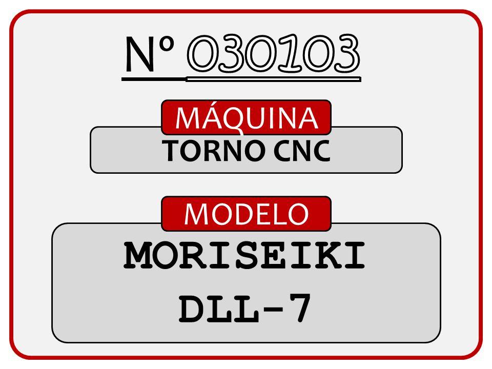 Nº 030103 MÁQUINA TORNO CNC MODELO MORISEIKI DLL-7