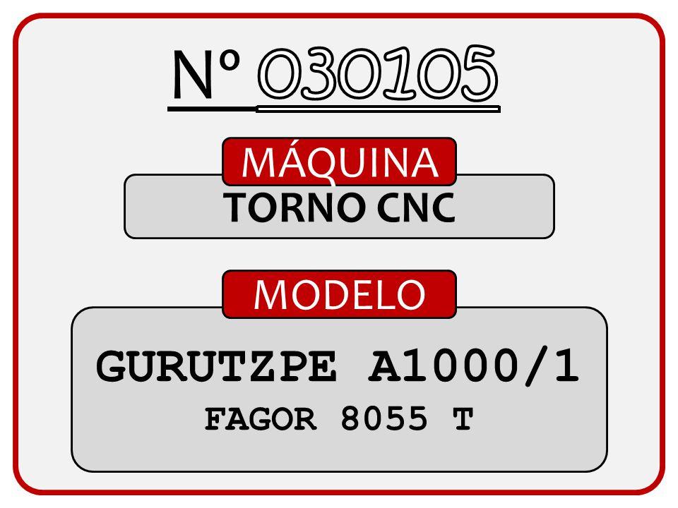 Nº 030105 MÁQUINA TORNO CNC MODELO GURUTZPE A1000/1 FAGOR 8055 T