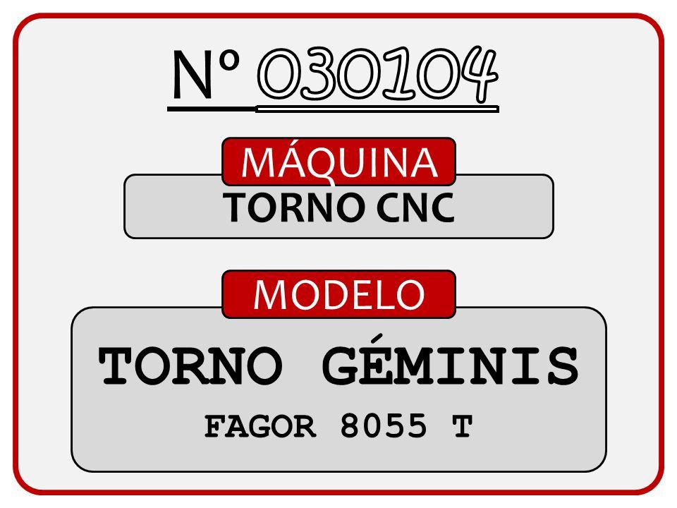 Nº 030104 MÁQUINA TORNO CNC MODELO TORNO GÉMINIS FAGOR 8055 T