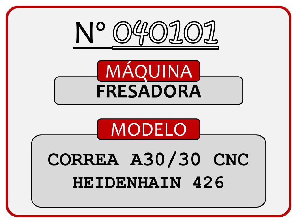 Nº 040101 MÁQUINA FRESADORA MODELO CORREA A30/30 CNC HEIDENHAIN 426