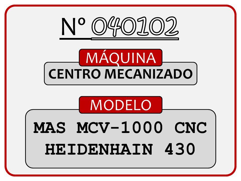 Nº 040102 MAS MCV-1000 CNC HEIDENHAIN 430 MÁQUINA MODELO