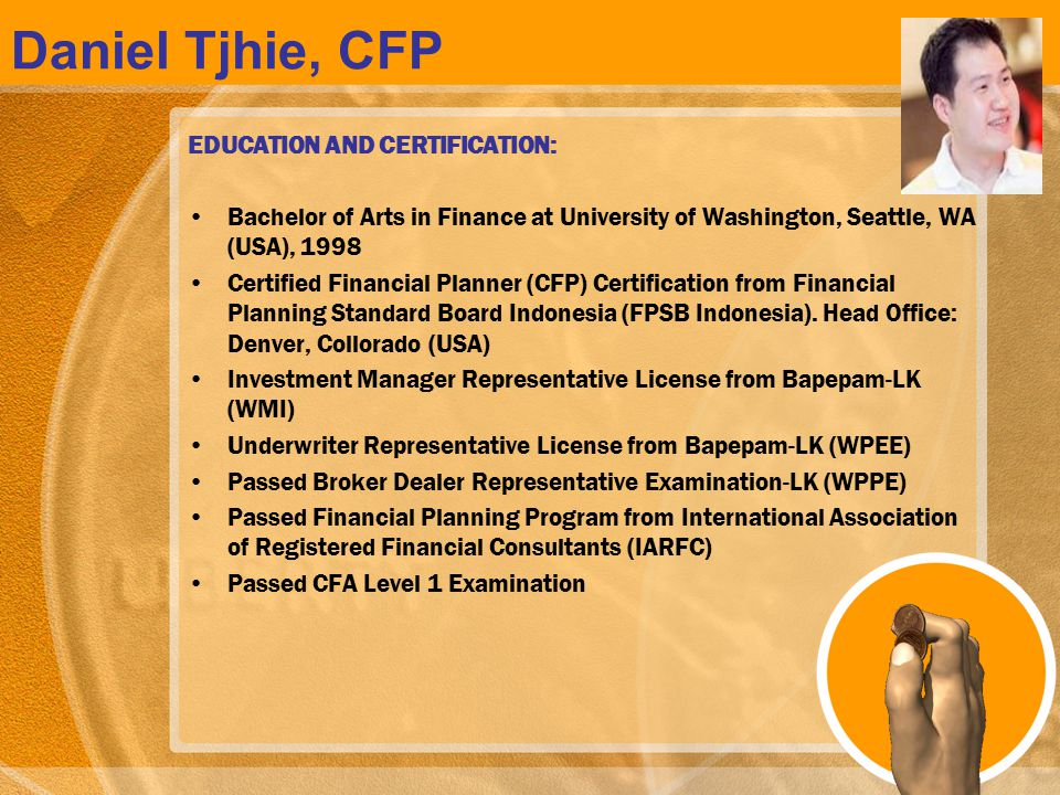 Daniel Tjhie, CFP EDUCATION AND CERTIFICATION: