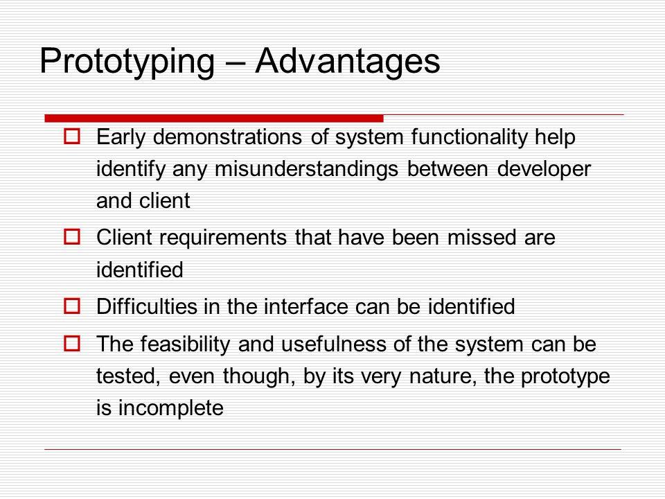Prototyping – Advantages