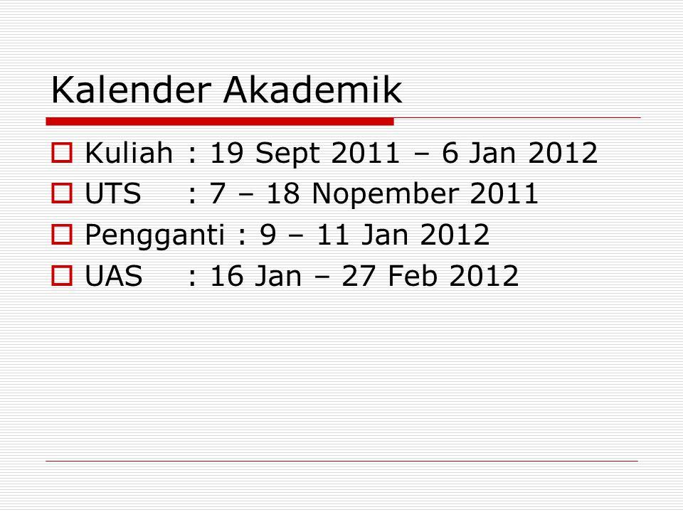 Kalender Akademik Kuliah : 19 Sept 2011 – 6 Jan 2012