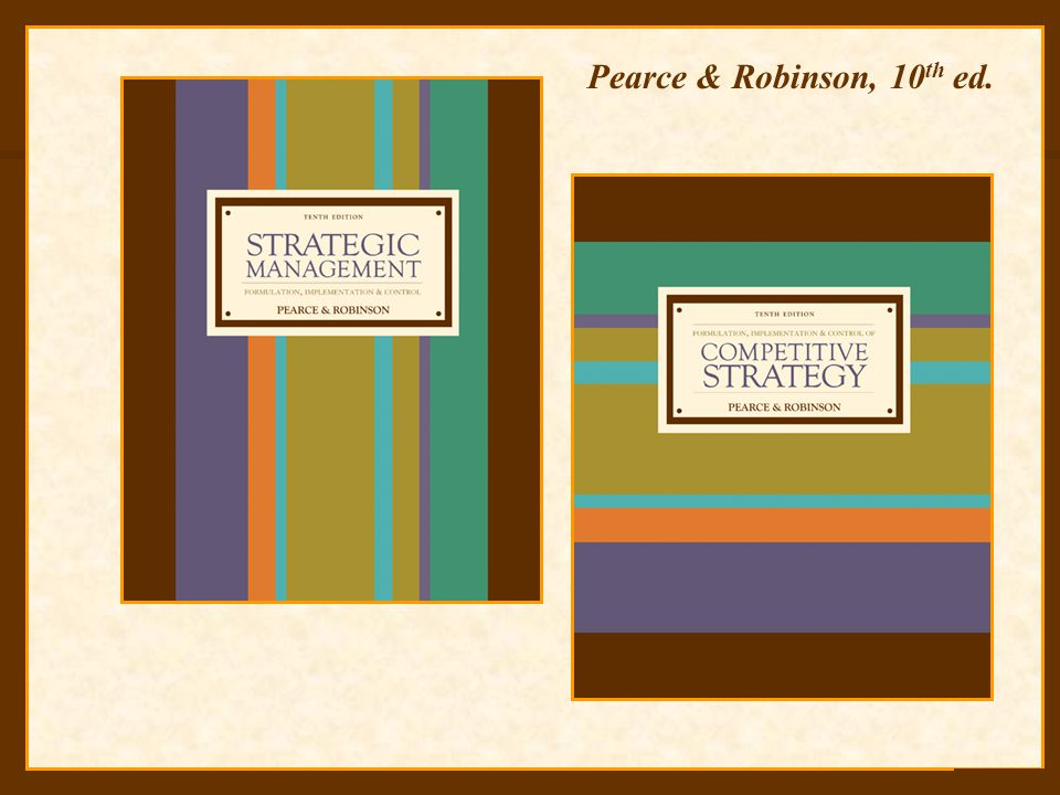 Pearce & Robinson, 10th ed.