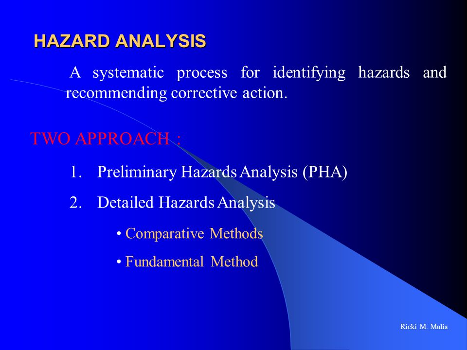 HAZARD ANALYSIS TWO APPROACH :