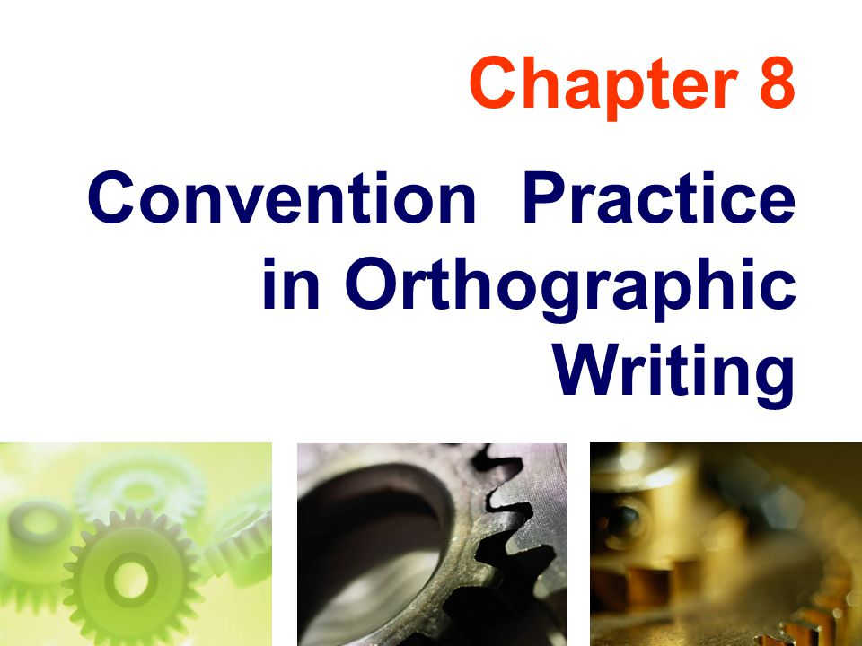 Chapter 8 Convention Practice in Orthographic Writing