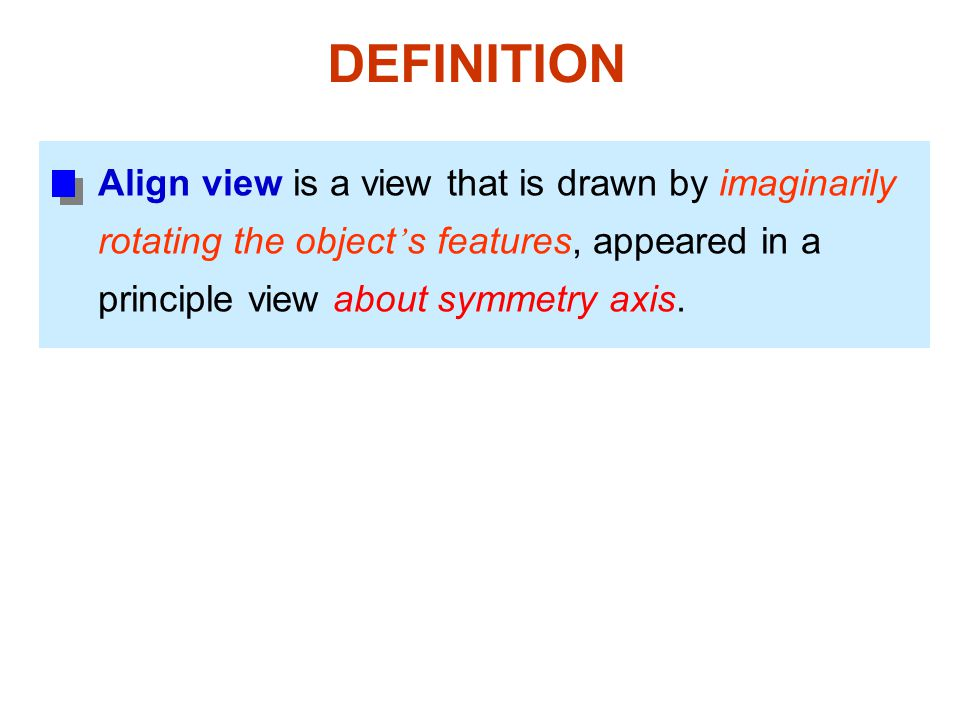 DEFINITION Align view is a view that is drawn by imaginarily