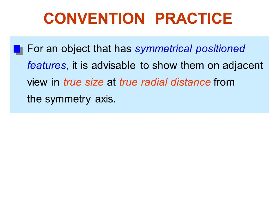 CONVENTION PRACTICE For an object that has symmetrical positioned