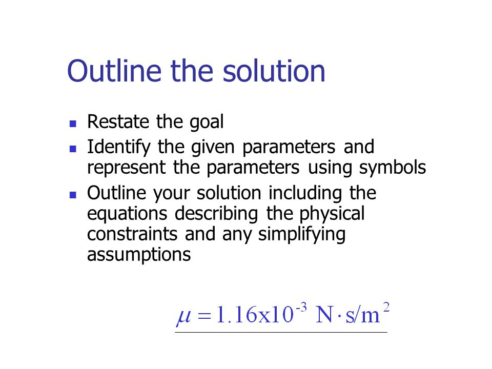 Outline the solution Restate the goal