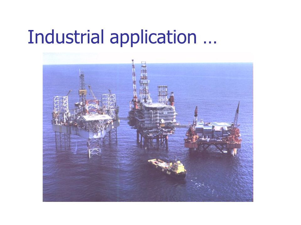 Industrial application …