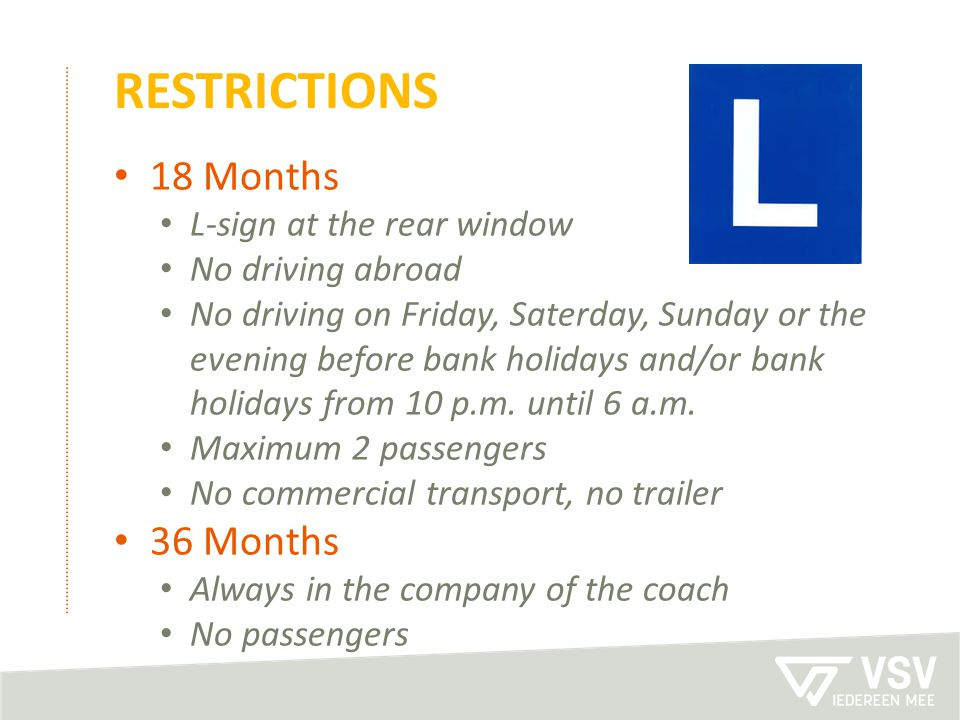 restrictions 18 Months 36 Months L-sign at the rear window
