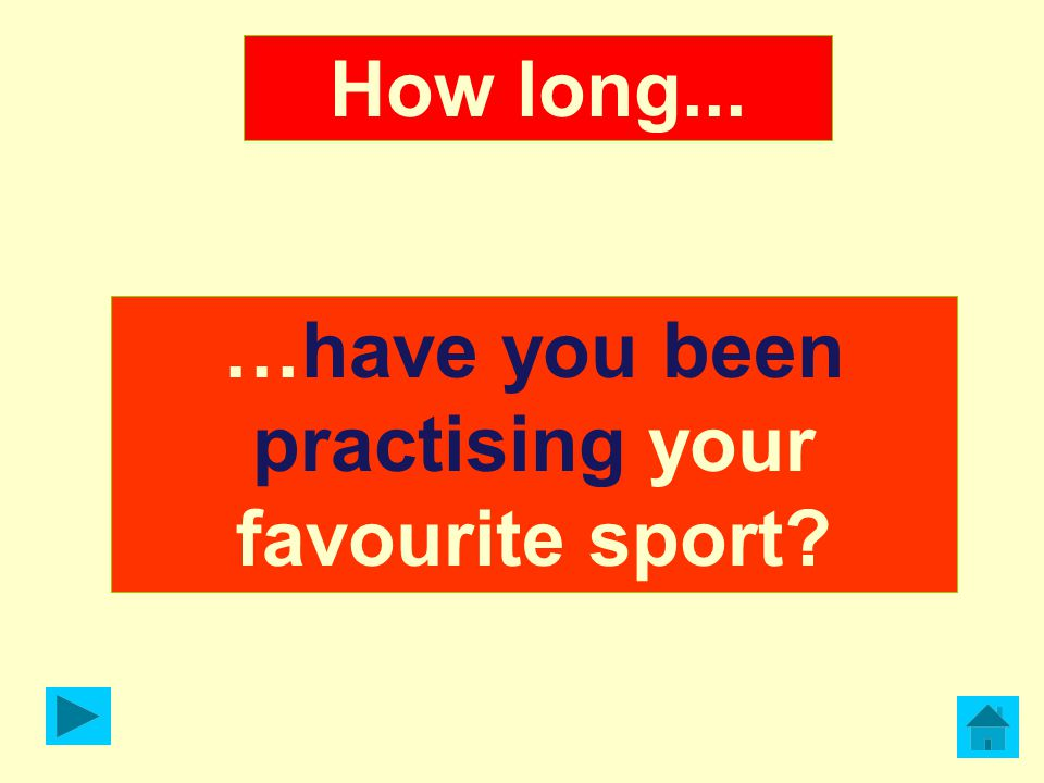 …have you been practising your favourite sport