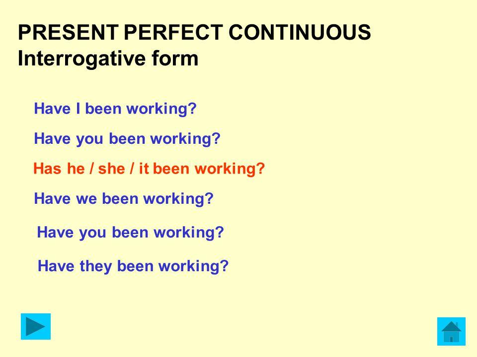 PRESENT PERFECT CONTINUOUS Interrogative form