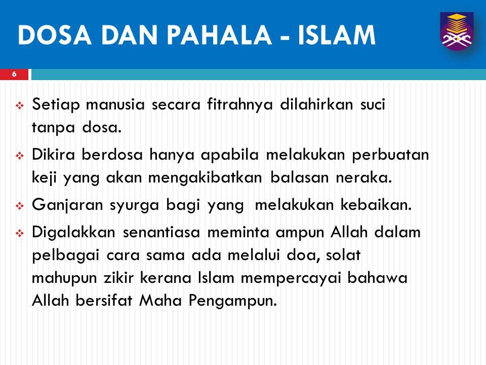 DOSA DAN PAHALA - ISLAM Setiap manusia secara fitrahnya dilahirkan suci tanpa dosa.