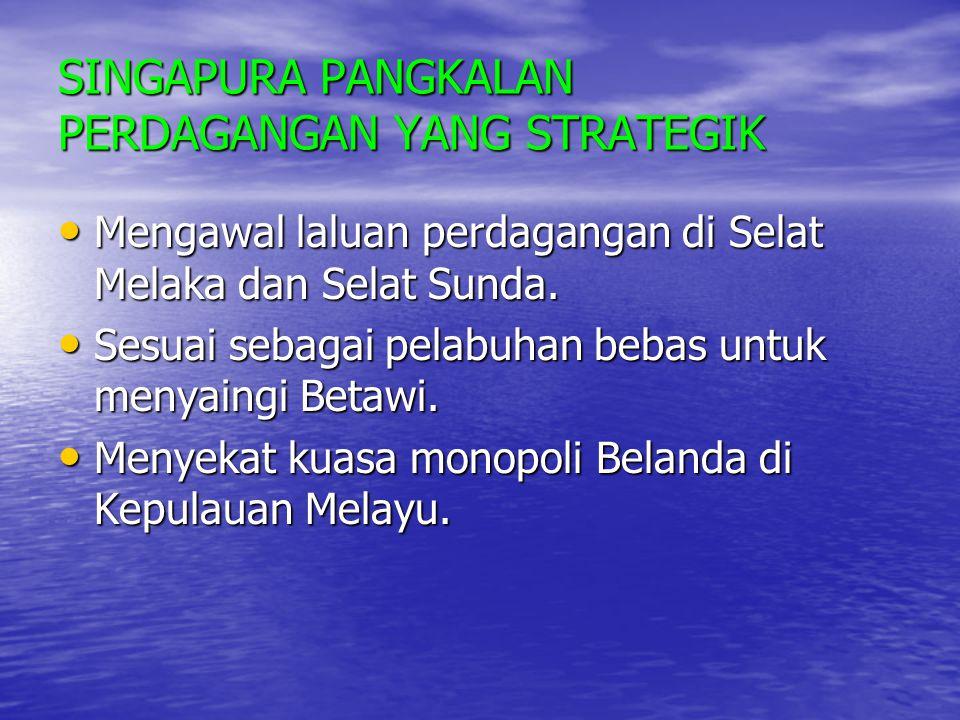 SINGAPURA PANGKALAN PERDAGANGAN YANG STRATEGIK