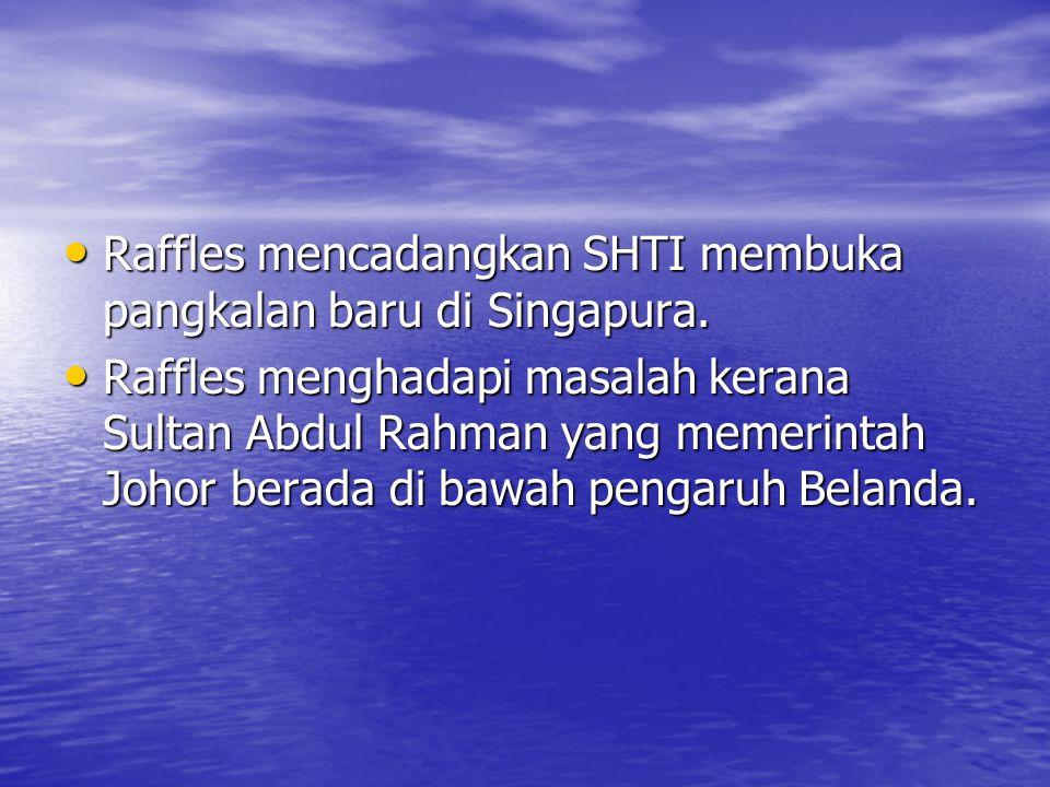 Raffles mencadangkan SHTI membuka pangkalan baru di Singapura.
