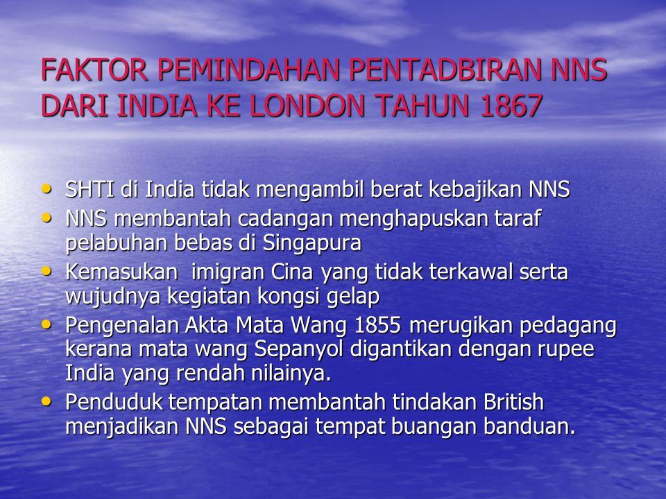 FAKTOR PEMINDAHAN PENTADBIRAN NNS DARI INDIA KE LONDON TAHUN 1867
