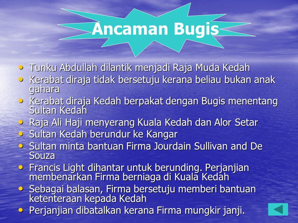 Ancaman Bugis Tunku Abdullah dilantik menjadi Raja Muda Kedah