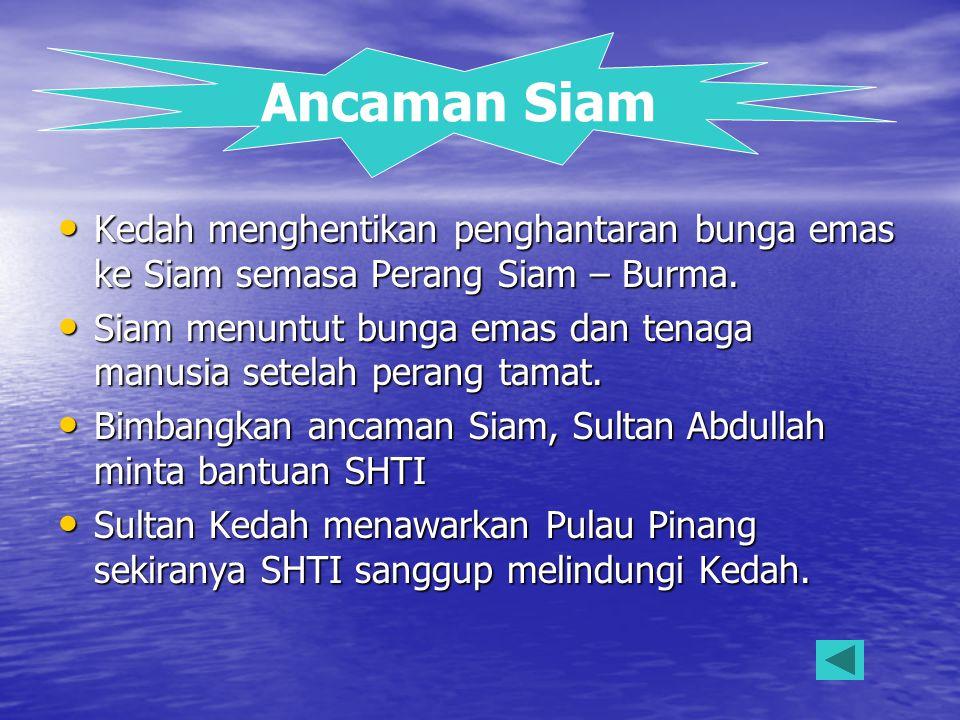 Ancaman Siam Kedah menghentikan penghantaran bunga emas ke Siam semasa Perang Siam – Burma.
