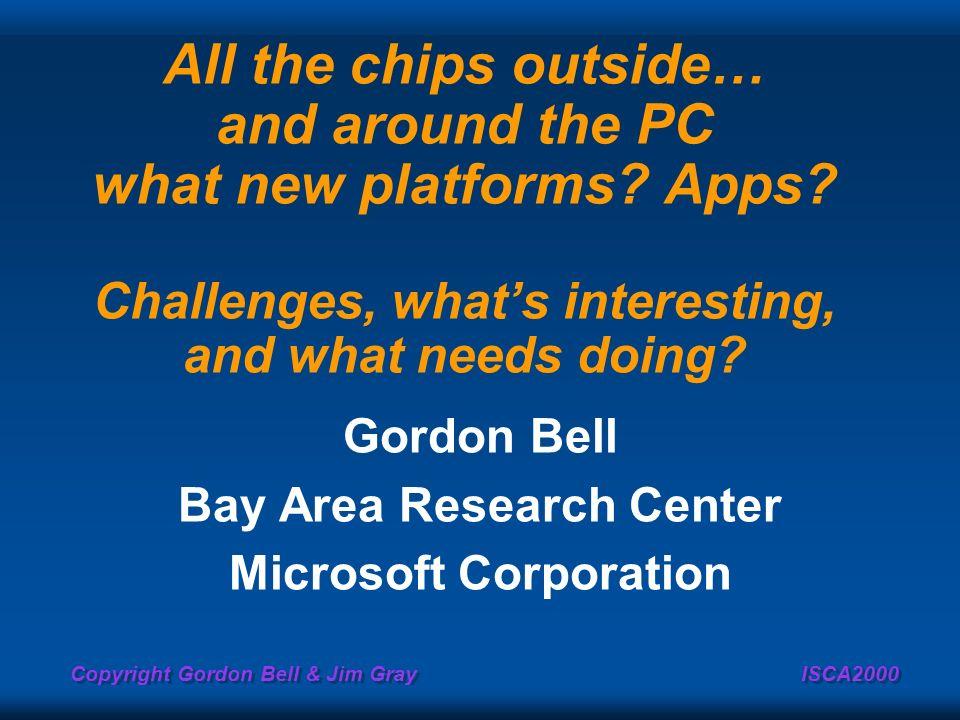 Gordon Bell Bay Area Research Center Microsoft Corporation