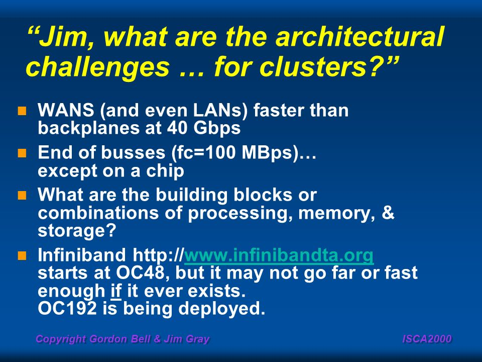 Jim, what are the architectural challenges … for clusters