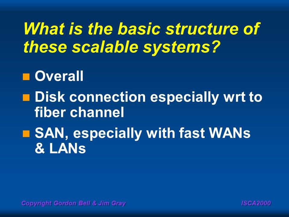 What is the basic structure of these scalable systems