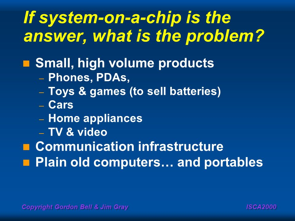If system-on-a-chip is the answer, what is the problem