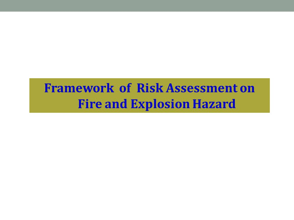 Framework of Risk Assessment on Fire and Explosion Hazard