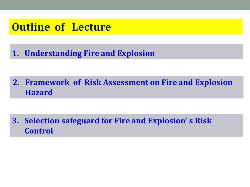 Outline of Lecture Understanding Fire and Explosion