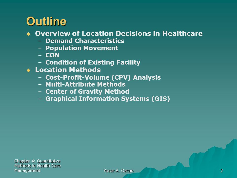 Outline Overview of Location Decisions in Healthcare Location Methods