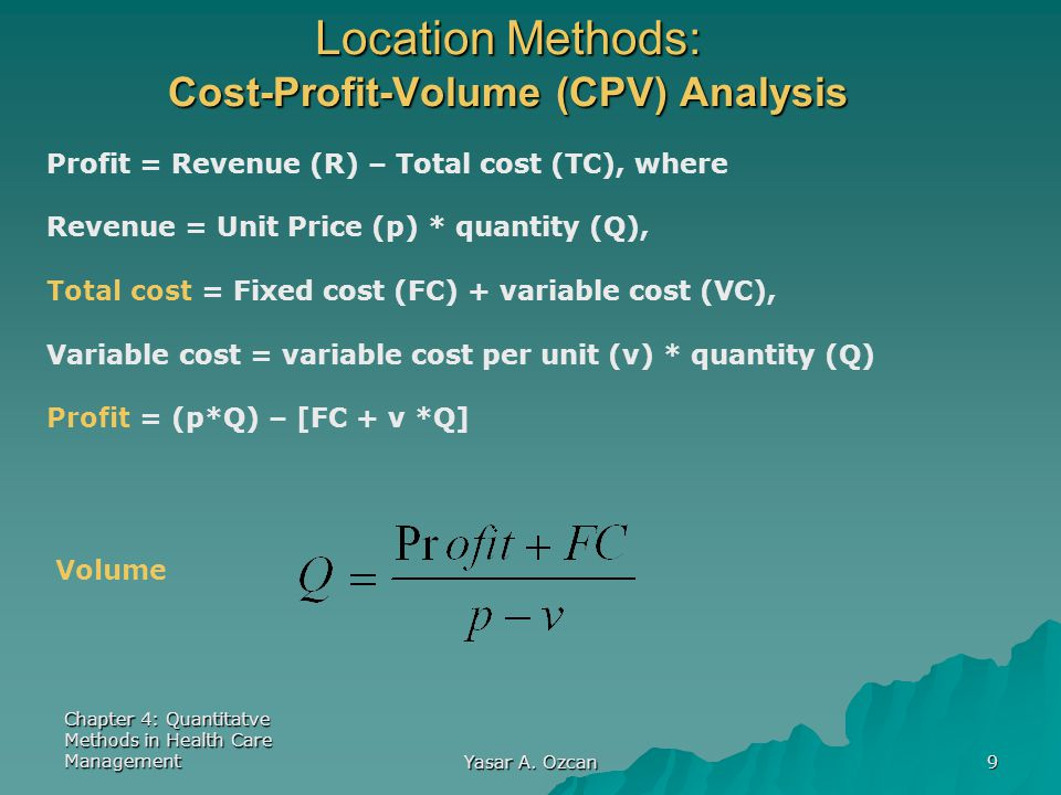 Location Methods: Cost-Profit-Volume (CPV) Analysis