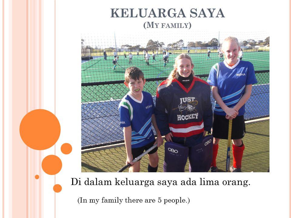 KELUARGA SAYA (My family)