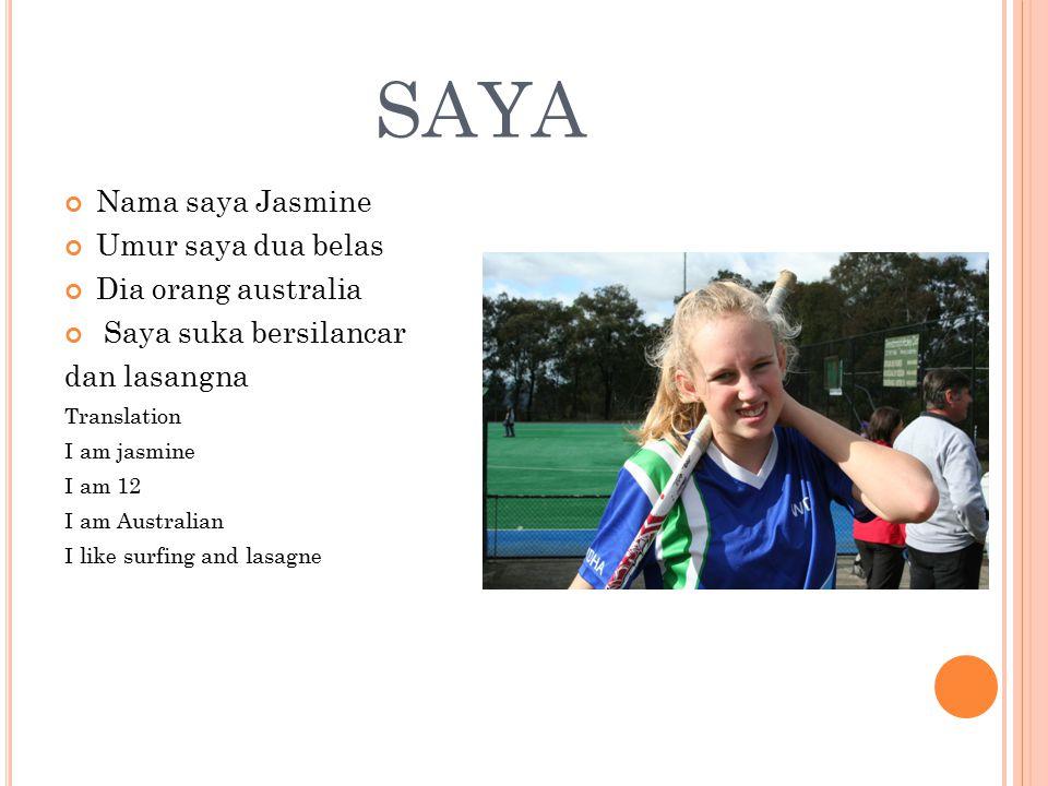 saya Nama saya Jasmine Umur saya dua belas Dia orang australia
