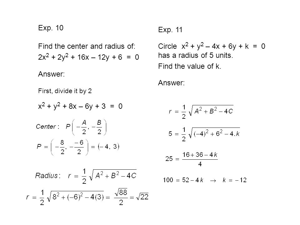 Find the center and radius of: 2x2 + 2y2 + 16x – 12y + 6 = 0 Answer: