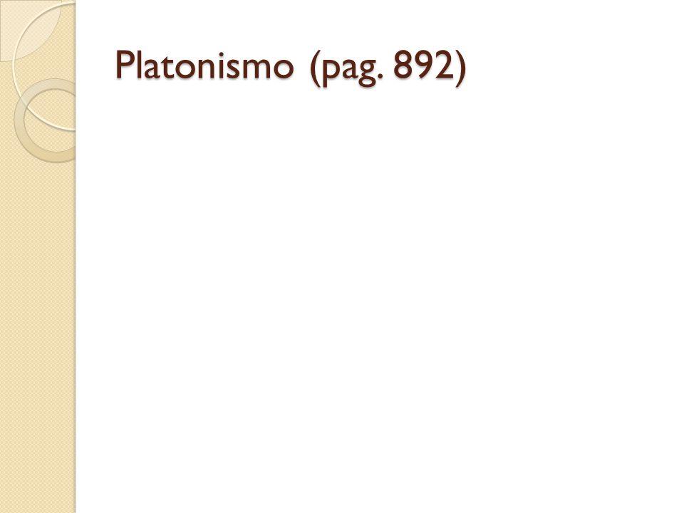 Platonismo (pag. 892)